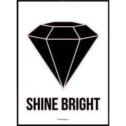 Shine Bright Poster