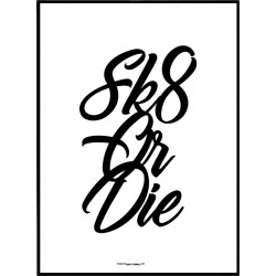 Sk8 Or Die Poster