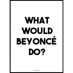 Would Beyonce