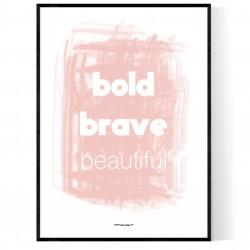 Bold Brave Beautiful