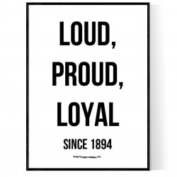 Loud Proud Loyal Poster