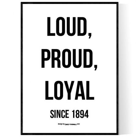 Loud Proud Loyal Poster