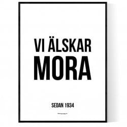 Vi Älskar Mora Poster