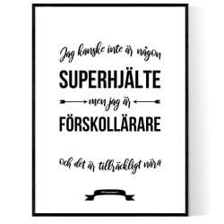 Förskollärare Hjälte Poster