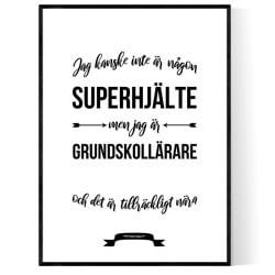 Grundskollärare Hjälte Poster