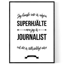 Journalist Hjälte Poster