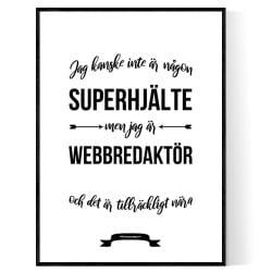 Webbredaktör Hjälte Poster