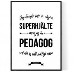 Pedagog Hjälte Poster