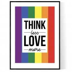 Think Less Love Pride More Poster
