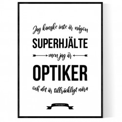 Optiker Hjälte Poster