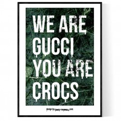 We Are Gucci Poster