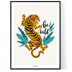 Be Wild Tiger Poster
