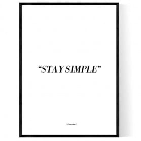Stay Simple Poster