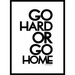 Go Hard Poster