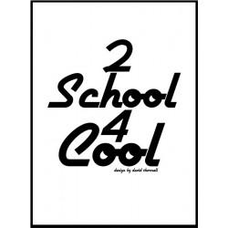2 School 4 Cool